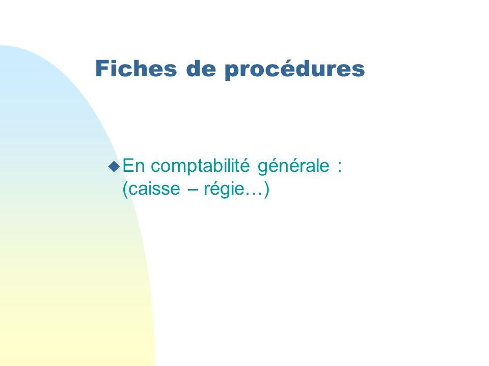 Fiches de procédures En comptabilité générale : (caisse – régie…)