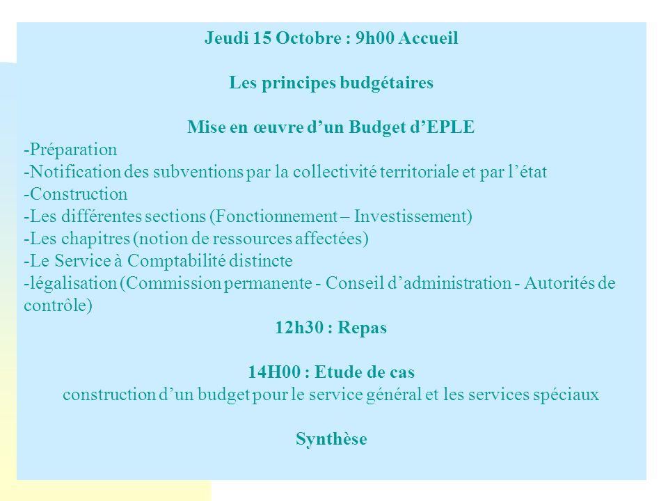 Jeudi 15 Octobre : 9h00 Accueil Les principes budgétaires