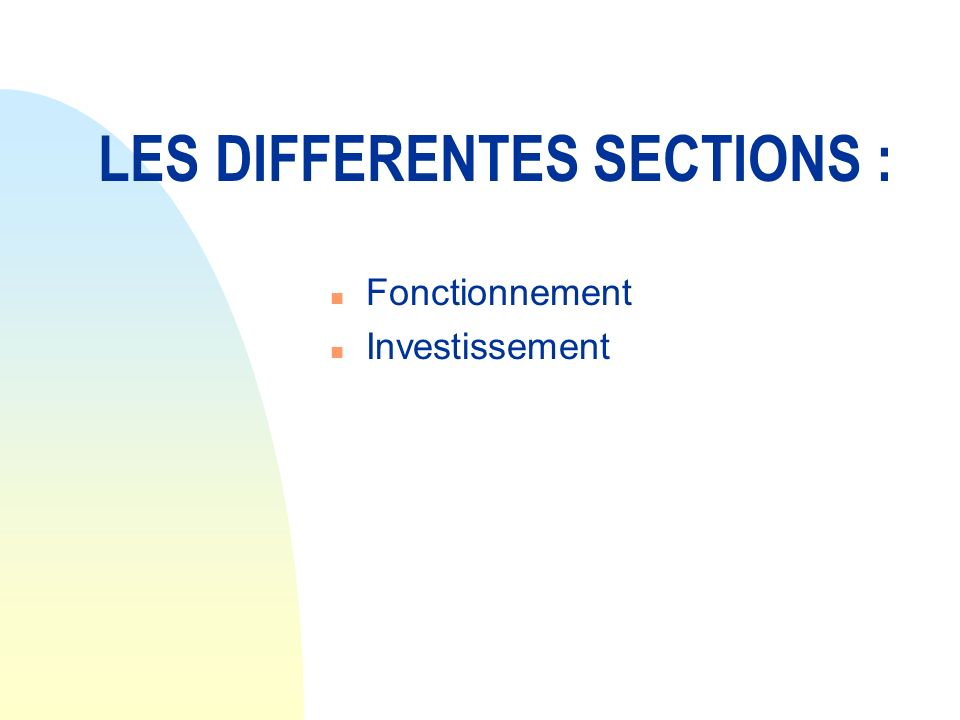 LES DIFFERENTES SECTIONS :
