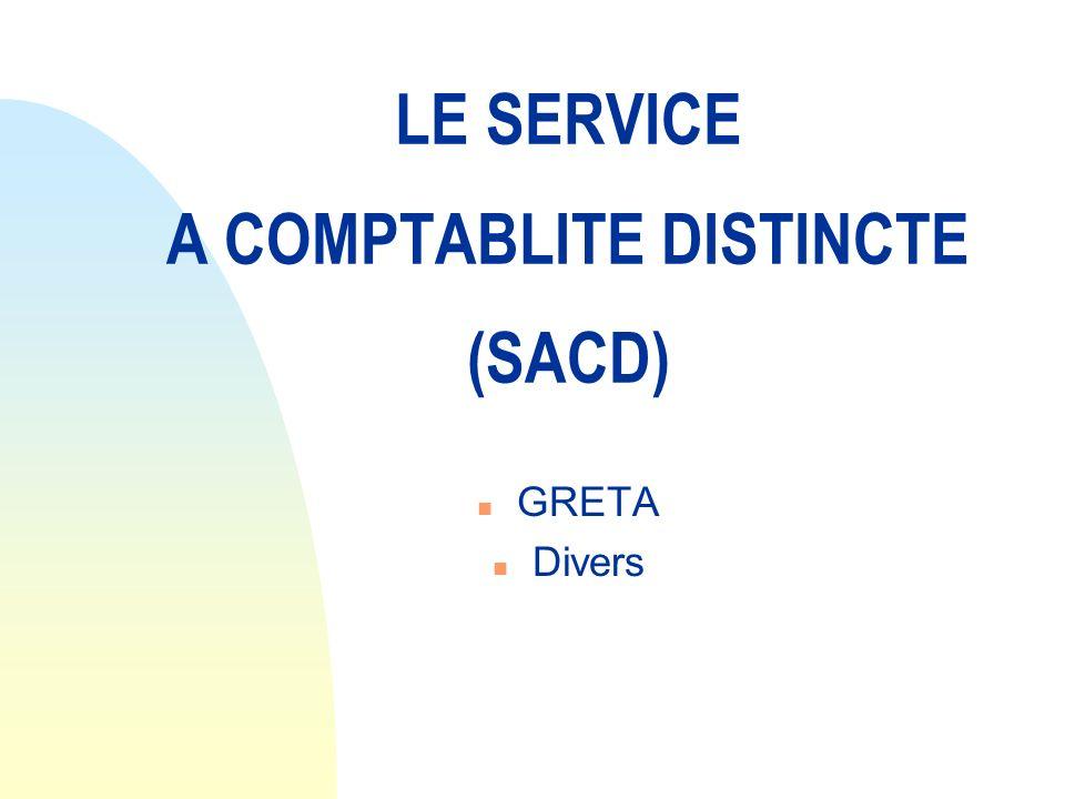 LE SERVICE A COMPTABLITE DISTINCTE (SACD)