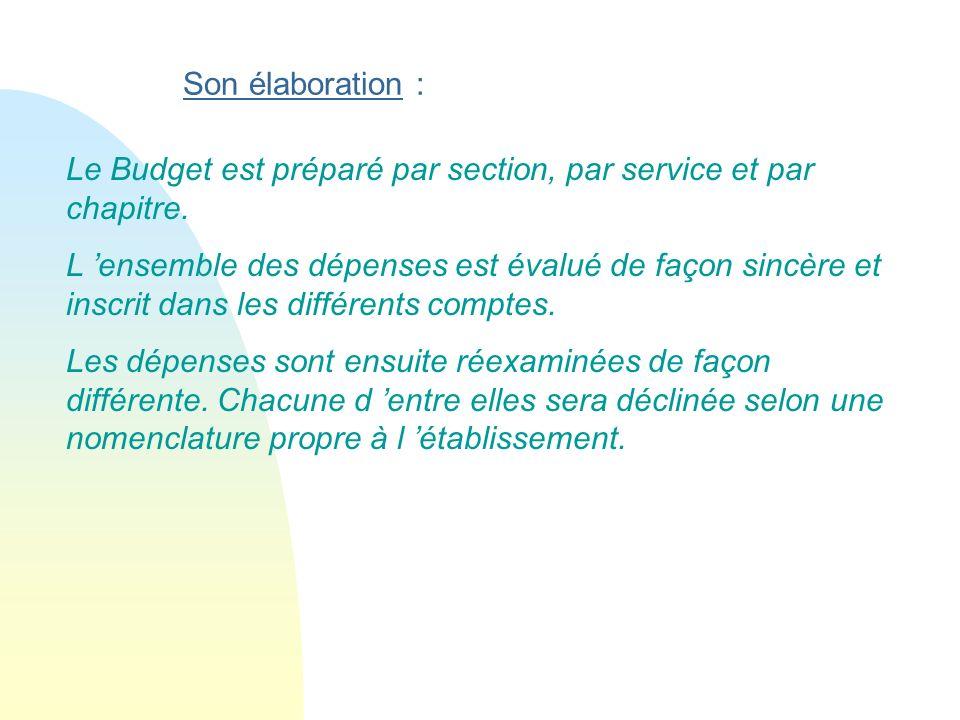 Son élaboration : Le Budget est préparé par section, par service et par chapitre.