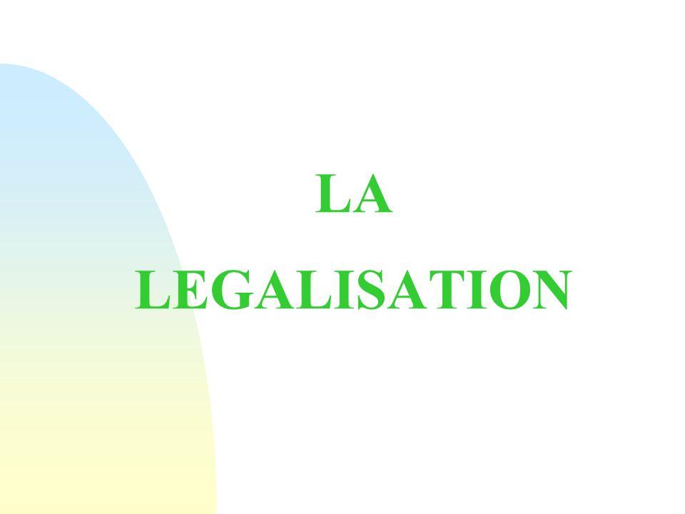 LA LEGALISATION