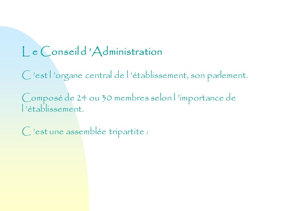 L e Conseil d 'Administration