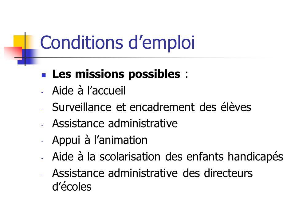 Conditions d'emploi Les missions possibles : Aide à l'accueil
