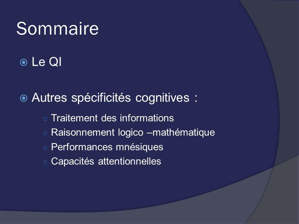 Sommaire Le QI Autres spécificités cognitives :