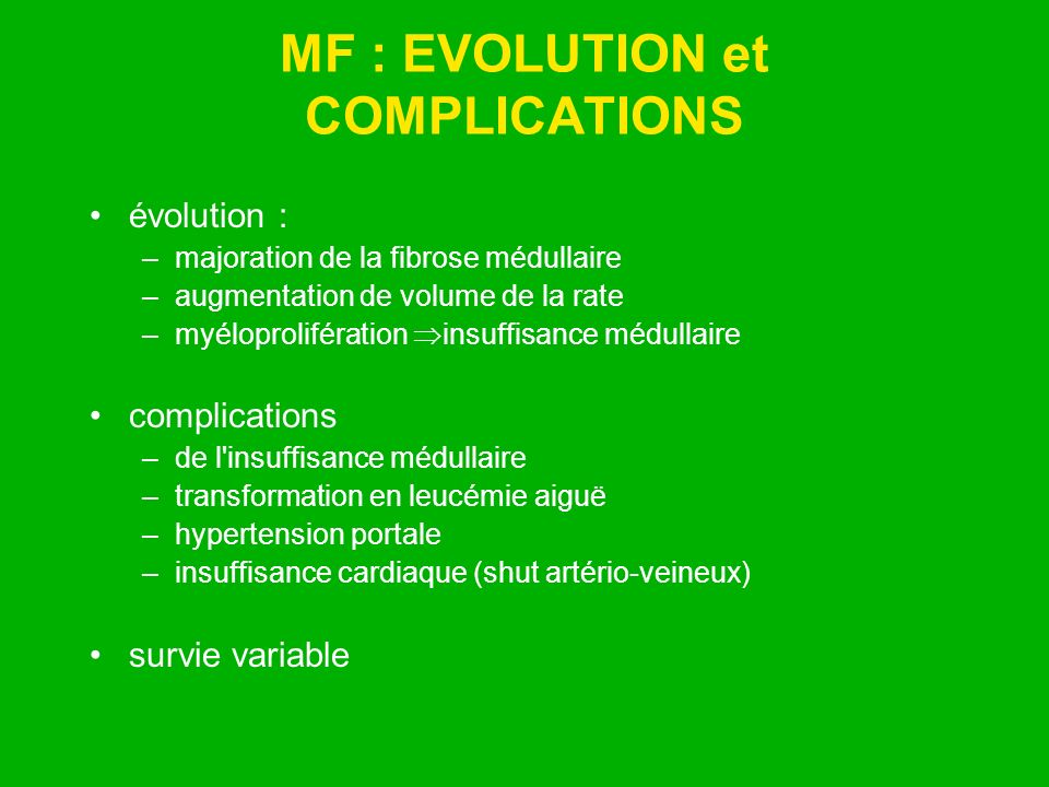 MF : EVOLUTION et COMPLICATIONS
