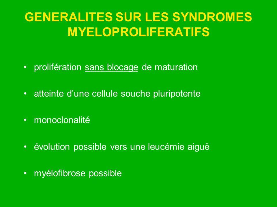 GENERALITES SUR LES SYNDROMES MYELOPROLIFERATIFS