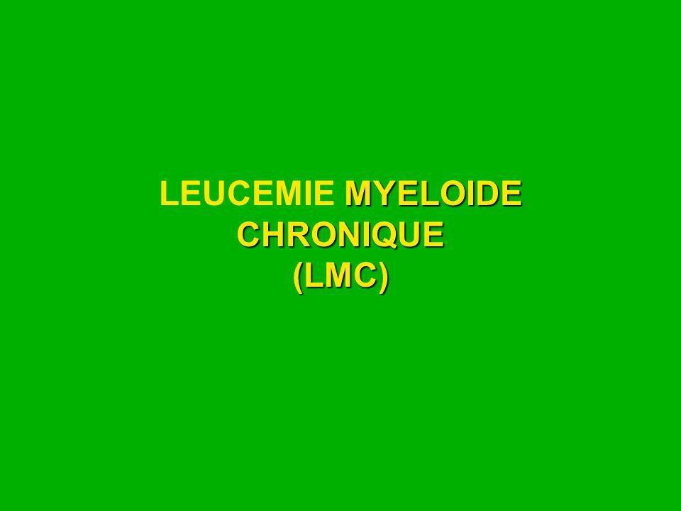 LEUCEMIE MYELOIDE CHRONIQUE (LMC)