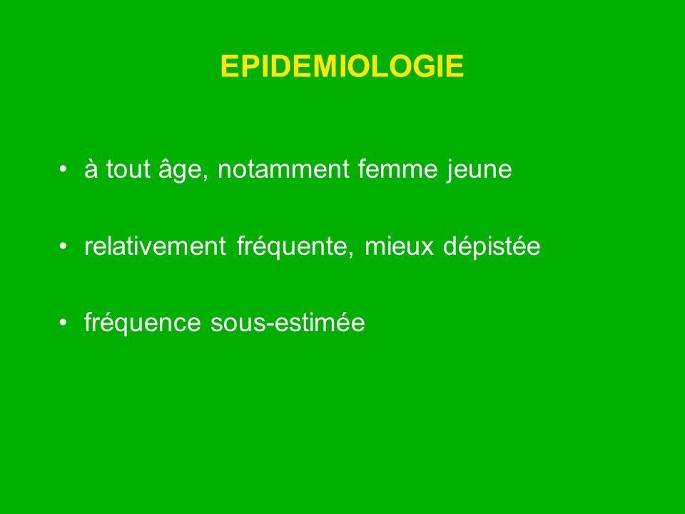 EPIDEMIOLOGIE à tout âge, notamment femme jeune