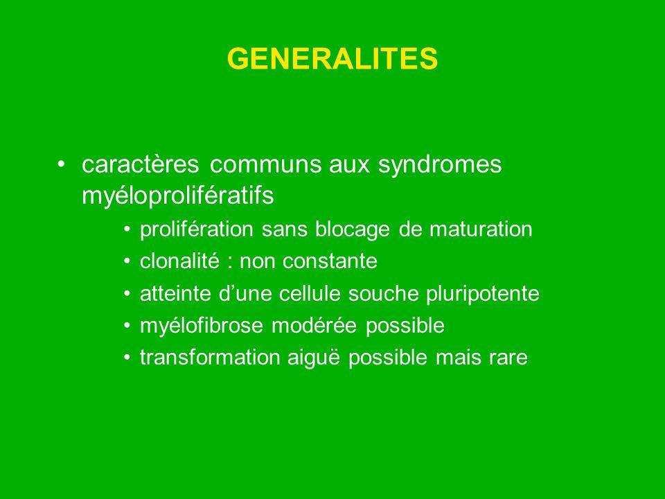 GENERALITES caractères communs aux syndromes myéloprolifératifs