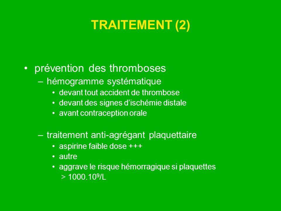 TRAITEMENT (2) prévention des thromboses hémogramme systématique
