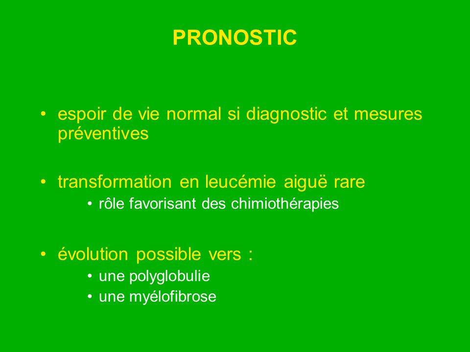 PRONOSTIC espoir de vie normal si diagnostic et mesures préventives