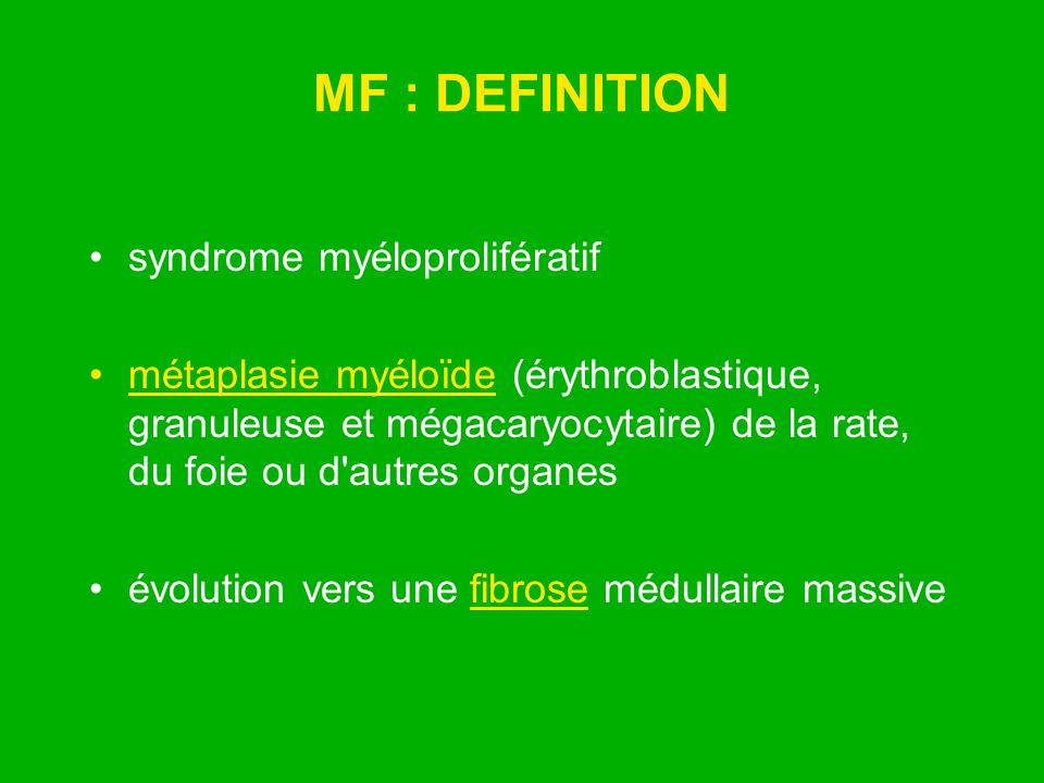 MF : DEFINITION syndrome myéloprolifératif