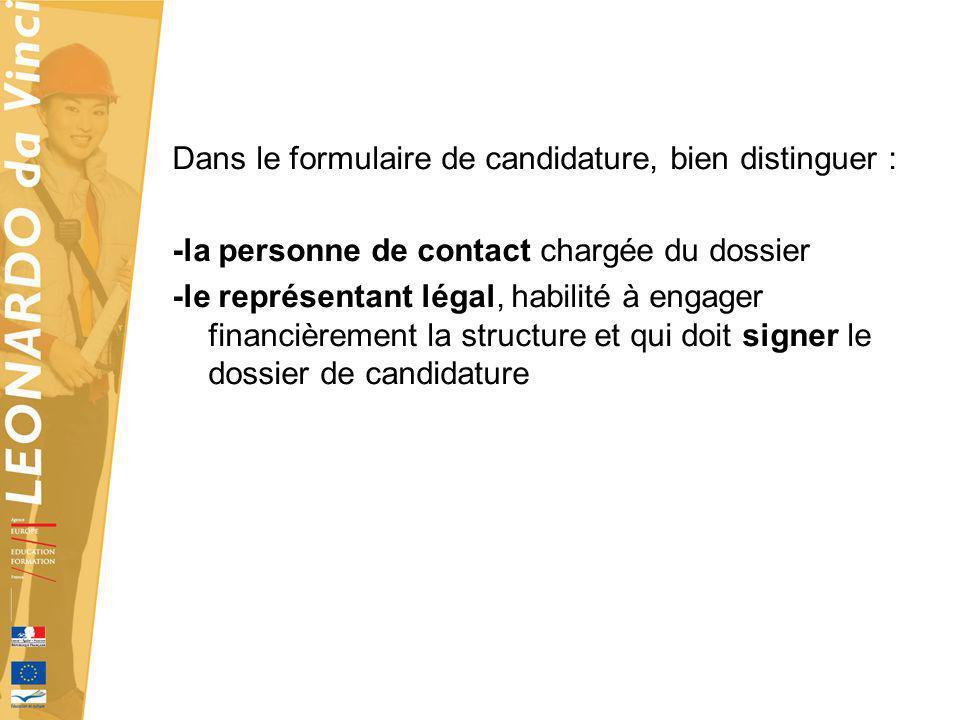 Dans le formulaire de candidature, bien distinguer :