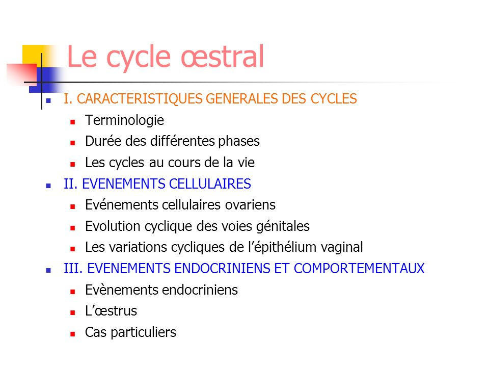 Le cycle œstral I. CARACTERISTIQUES GENERALES DES CYCLES Terminologie