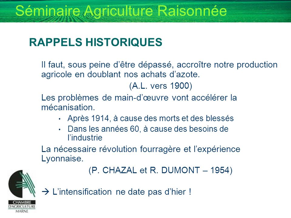 RAPPELS HISTORIQUESIl faut, sous peine d'être dépassé, accroître notre production agricole en doublant nos achats d'azote.