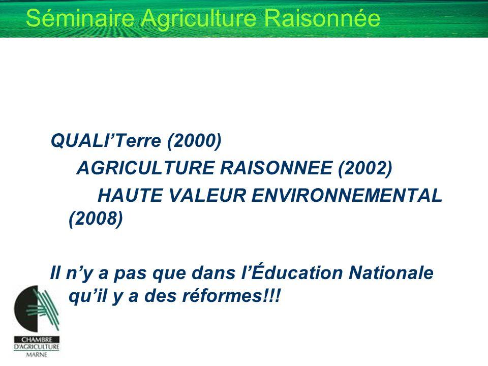QUALI'Terre (2000) AGRICULTURE RAISONNEE (2002) HAUTE VALEUR ENVIRONNEMENTAL (2008)