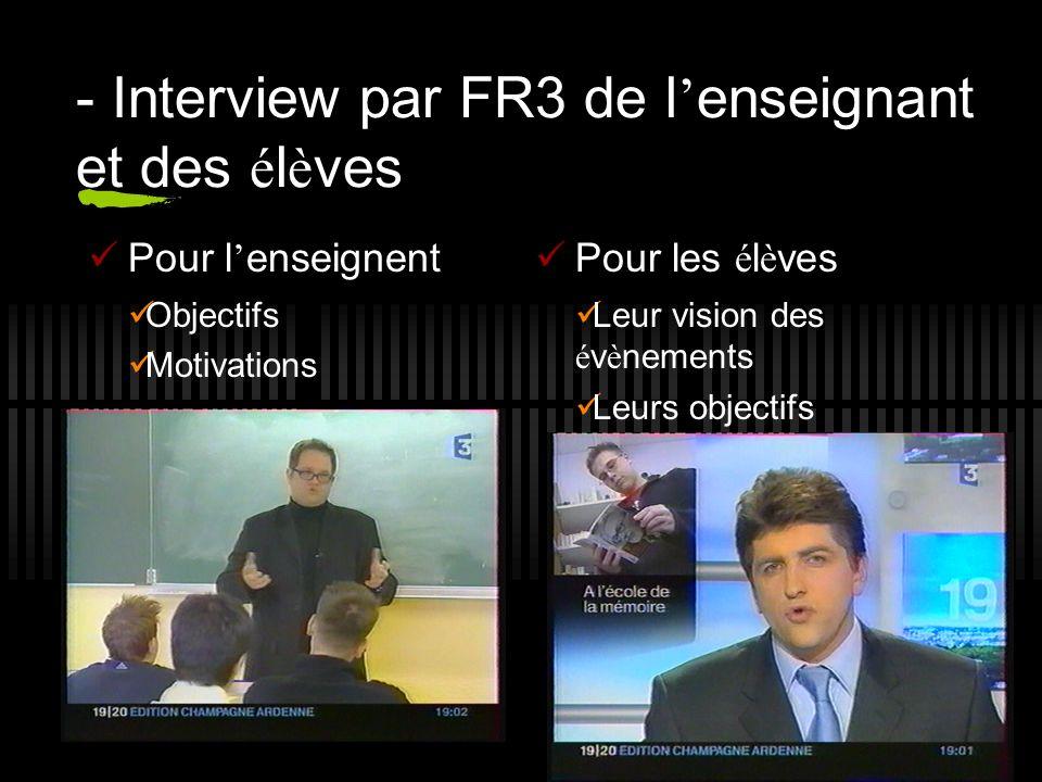 - Interview par FR3 de l'enseignant et des élèves