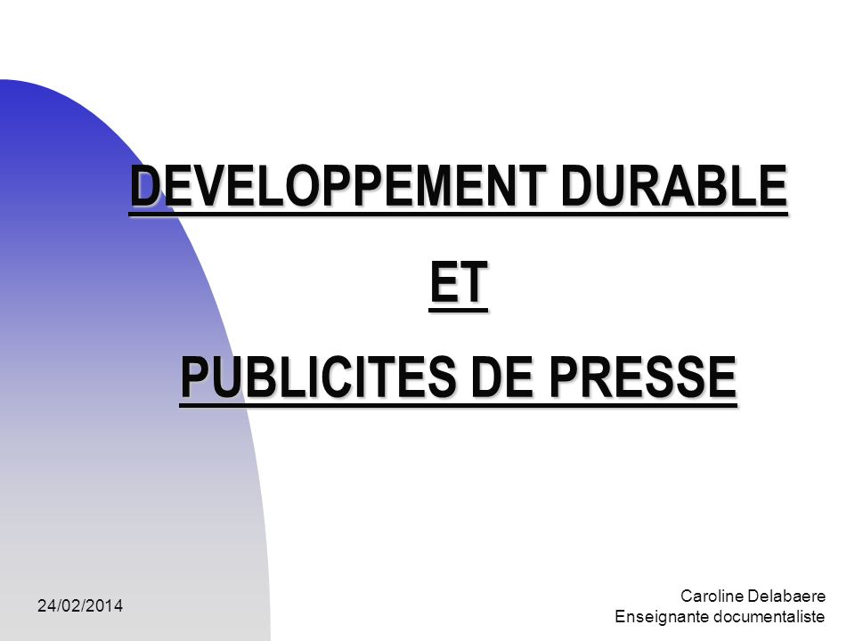 DEVELOPPEMENT DURABLE ET PUBLICITES DE PRESSE