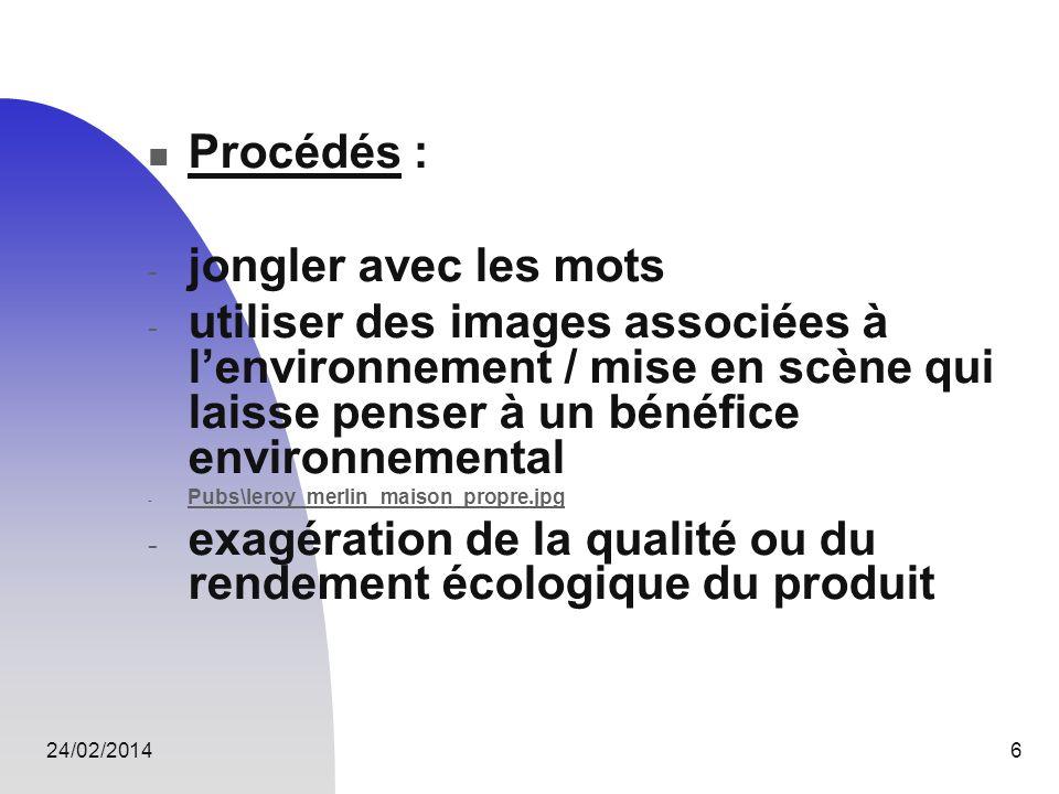 exagération de la qualité ou du rendement écologique du produit