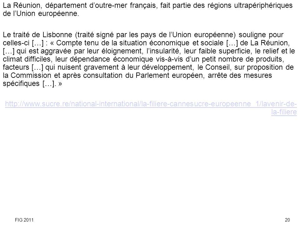La Réunion, département d'outre-mer français, fait partie des régions ultrapériphériques de l'Union européenne.