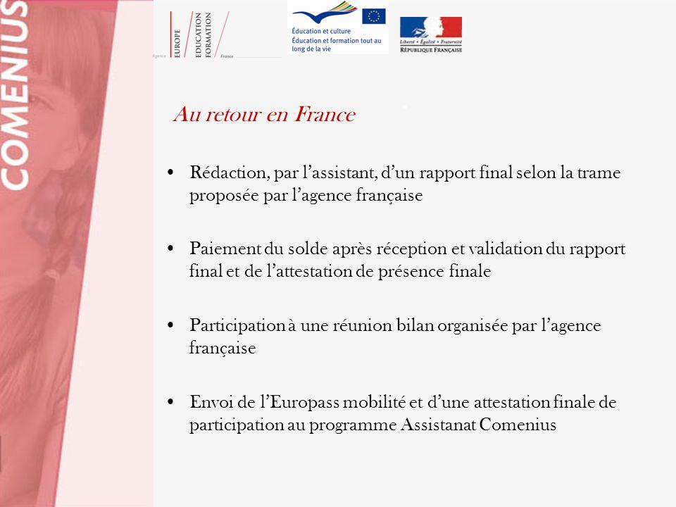 . Au retour en France. Rédaction, par l'assistant, d'un rapport final selon la trame proposée par l'agence française.