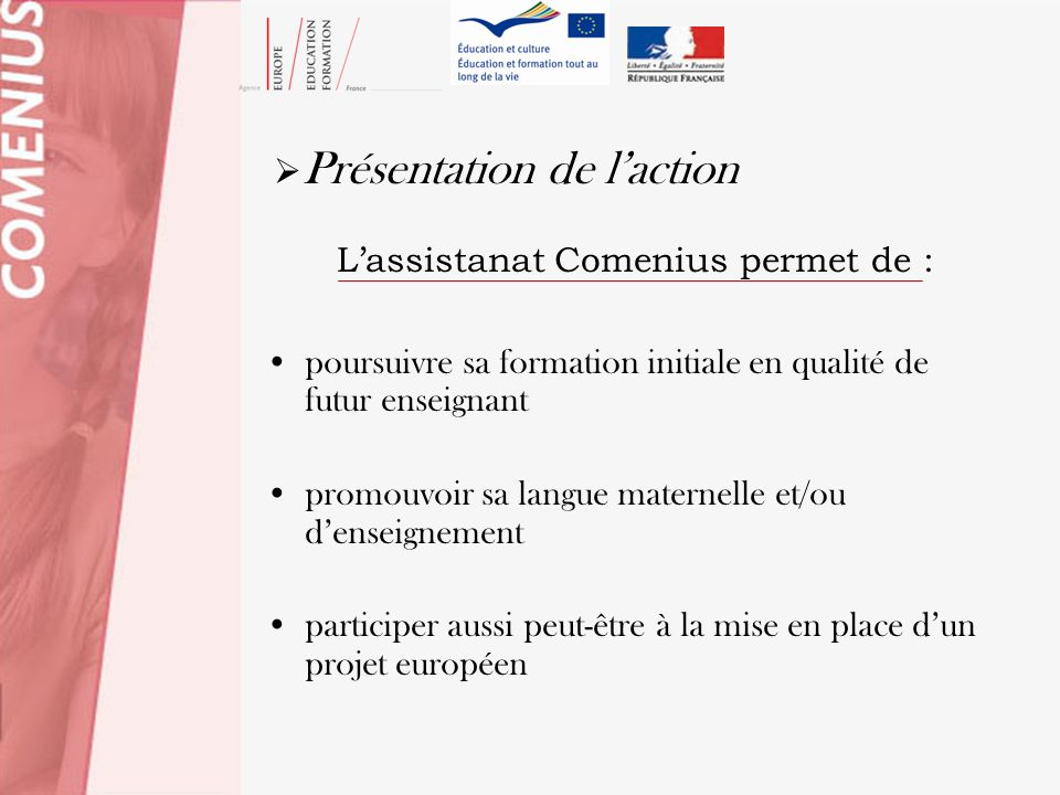 Présentation de l'action L'assistanat Comenius permet de :