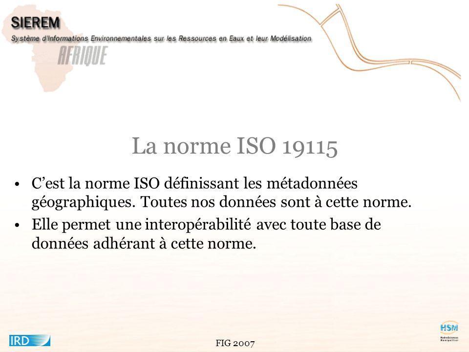 La norme ISO 19115 C'est la norme ISO définissant les métadonnées géographiques. Toutes nos données sont à cette norme.