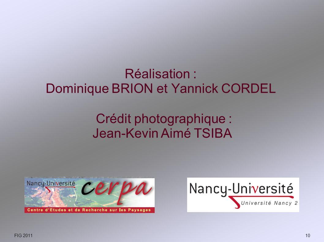 Réalisation : Dominique BRION et Yannick CORDEL