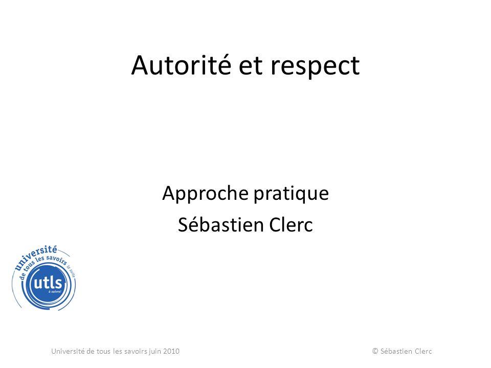 Autorité et respect Approche pratique Sébastien Clerc