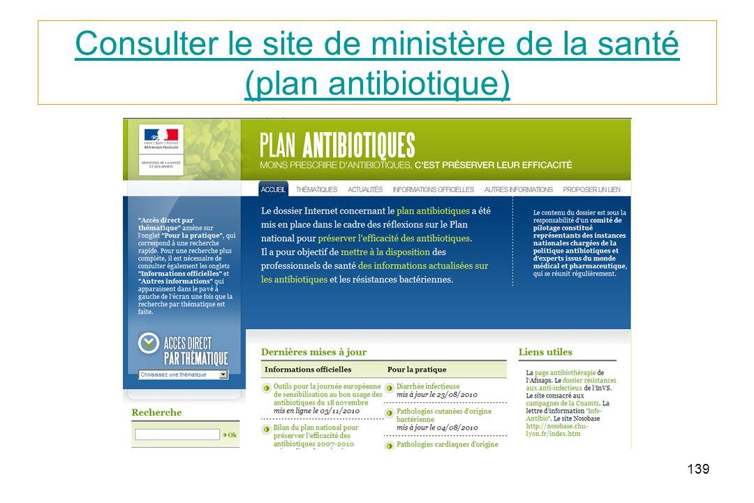 Consulter le site de ministère de la santé (plan antibiotique)