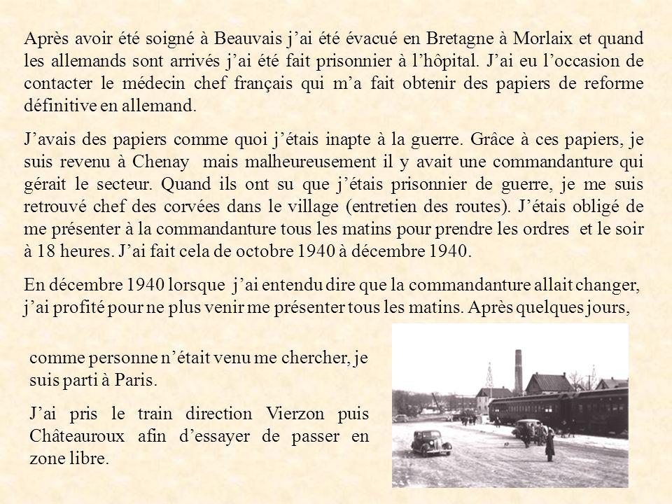 Après avoir été soigné à Beauvais j'ai été évacué en Bretagne à Morlaix et quand les allemands sont arrivés j'ai été fait prisonnier à l'hôpital. J'ai eu l'occasion de contacter le médecin chef français qui m'a fait obtenir des papiers de reforme définitive en allemand.