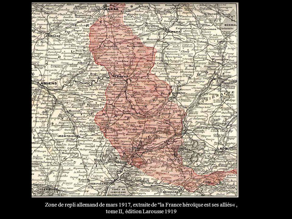 Zone de repli allemand de mars 1917, extraite de la France héroïque est ses alliés« , tome II, édition Larousse 1919