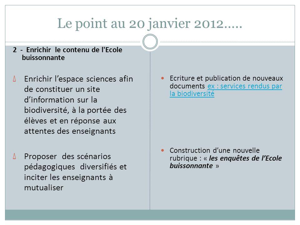 Le point au 20 janvier 2012….. 2 - Enrichir le contenu de l Ecole buissonnante.