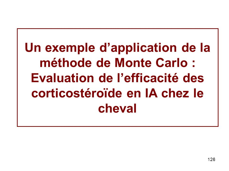 Un exemple d'application de la méthode de Monte Carlo : Evaluation de l'efficacité des corticostéroïde en IA chez le cheval
