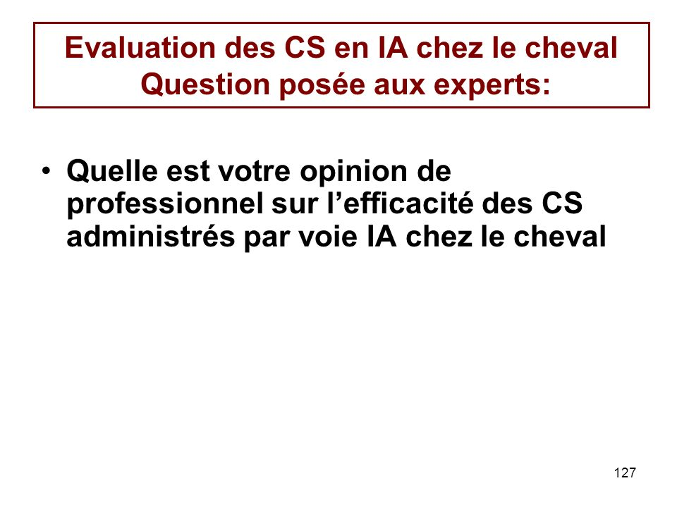 Evaluation des CS en IA chez le cheval Question posée aux experts: