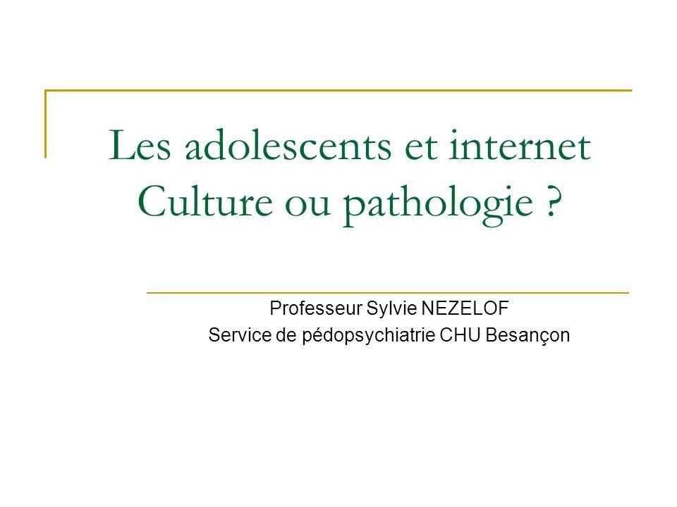 Les adolescents et internet Culture ou pathologie