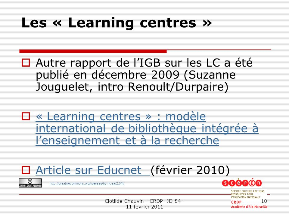 Les « Learning centres »