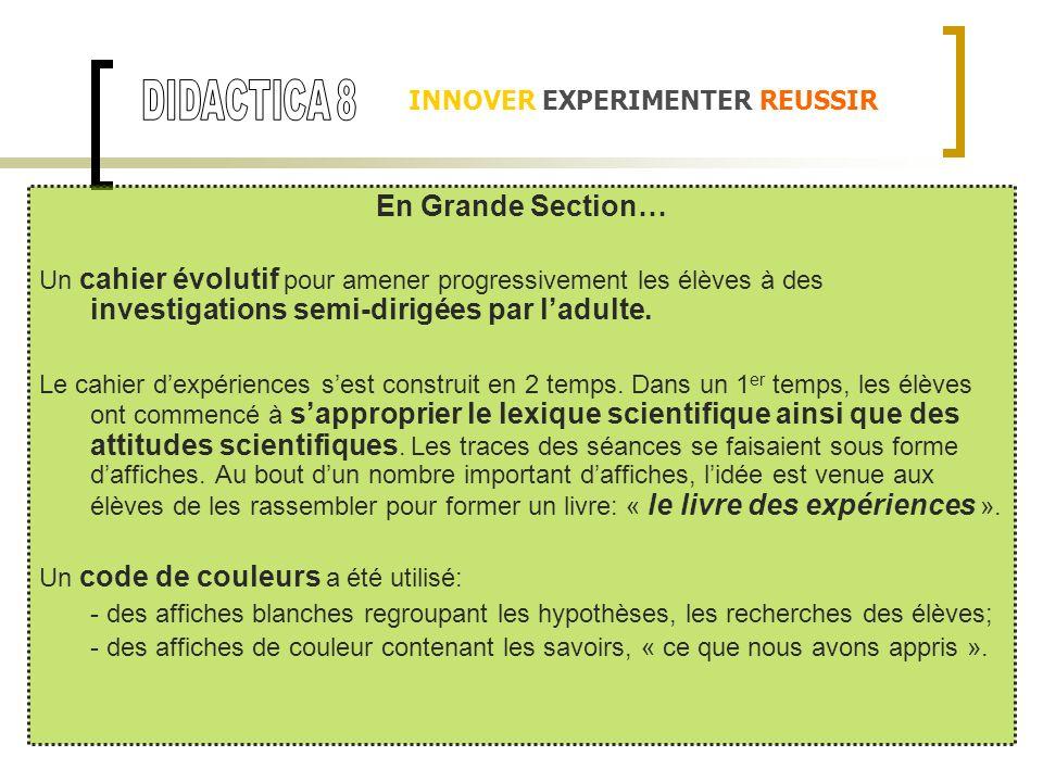 DIDACTICA 8 En Grande Section… INNOVER EXPERIMENTER REUSSIR