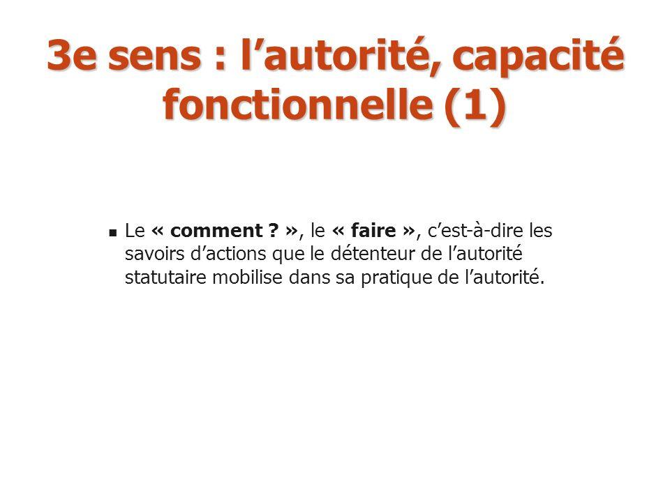 3e sens : l'autorité, capacité fonctionnelle (1)