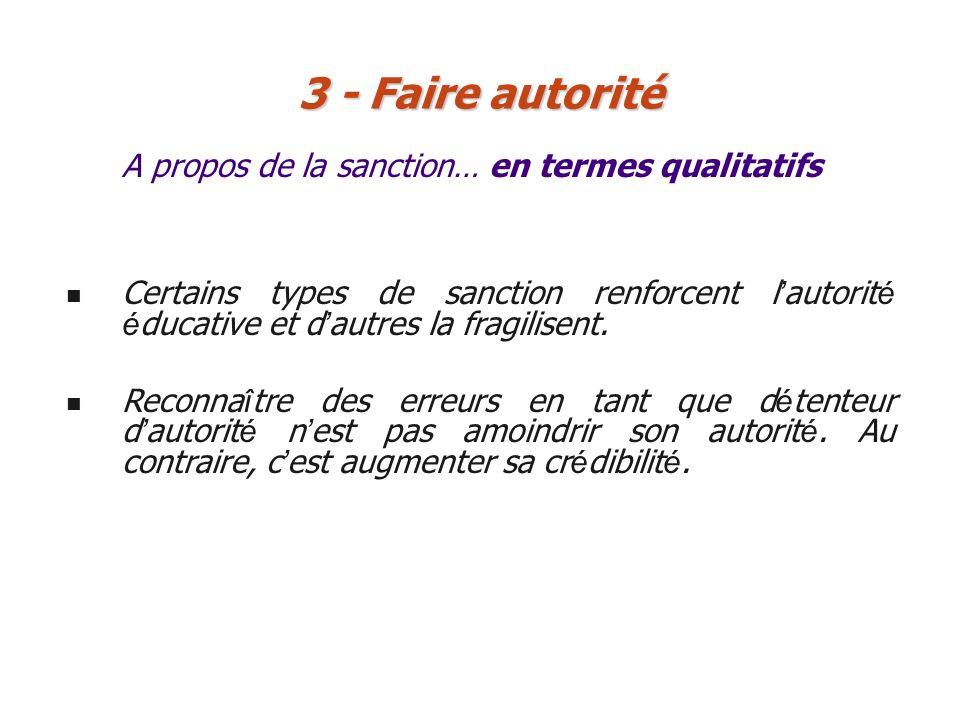 3 - Faire autorité A propos de la sanction… en termes qualitatifs
