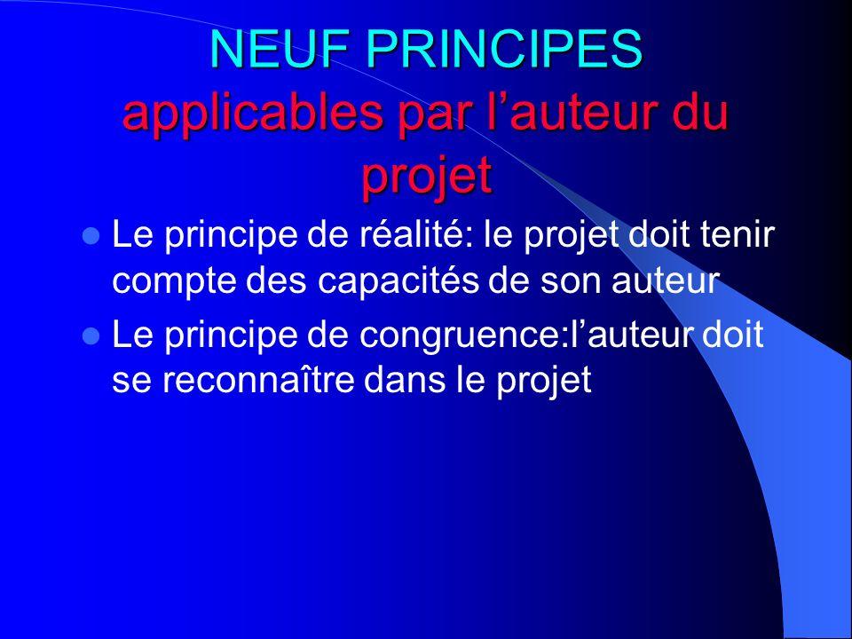 NEUF PRINCIPES applicables par l'auteur du projet