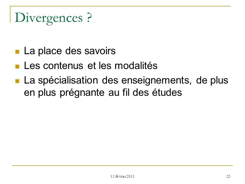 Divergences La place des savoirs Les contenus et les modalités