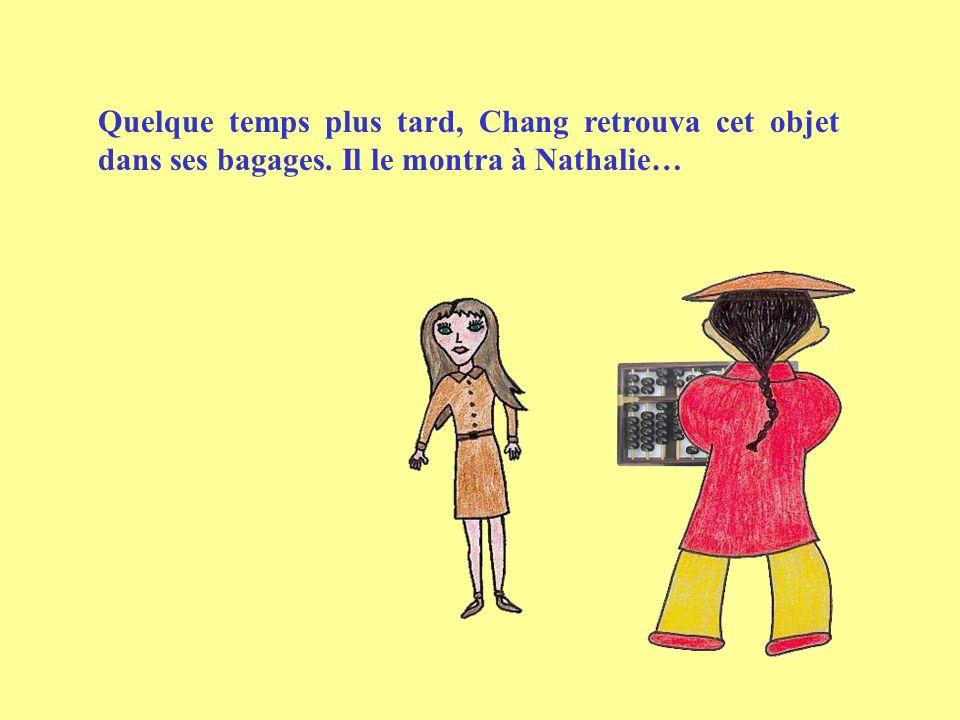 Quelque temps plus tard, Chang retrouva cet objet dans ses bagages
