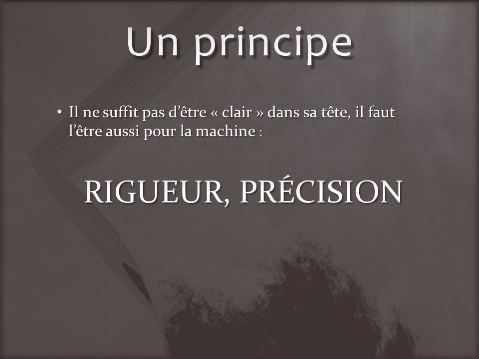 Un principe RIGUEUR, PRÉCISION