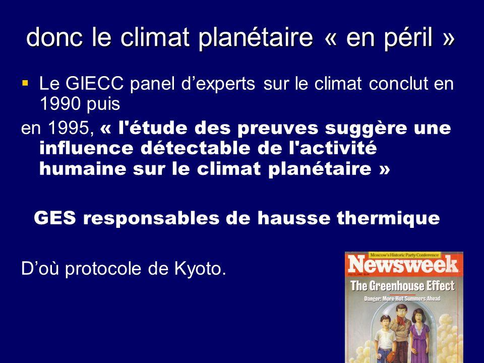 donc le climat planétaire « en péril »