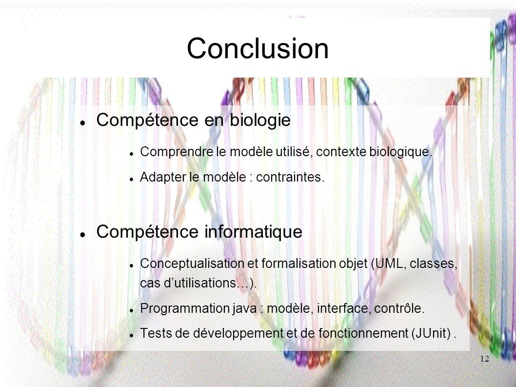Conclusion Compétence en biologie Compétence informatique