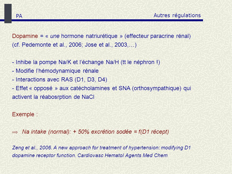 Dopamine = « une hormone natriurétique » (effecteur paracrine rénal)