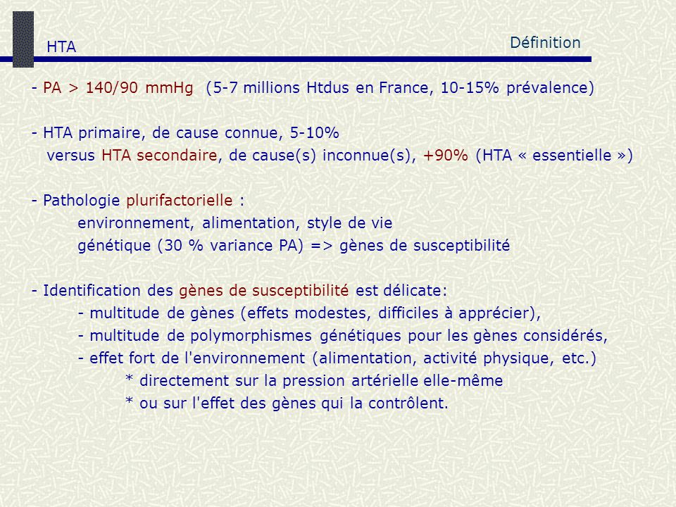 HTA Définition. PA > 140/90 mmHg (5-7 millions Htdus en France, 10-15% prévalence) - HTA primaire, de cause connue, 5-10%