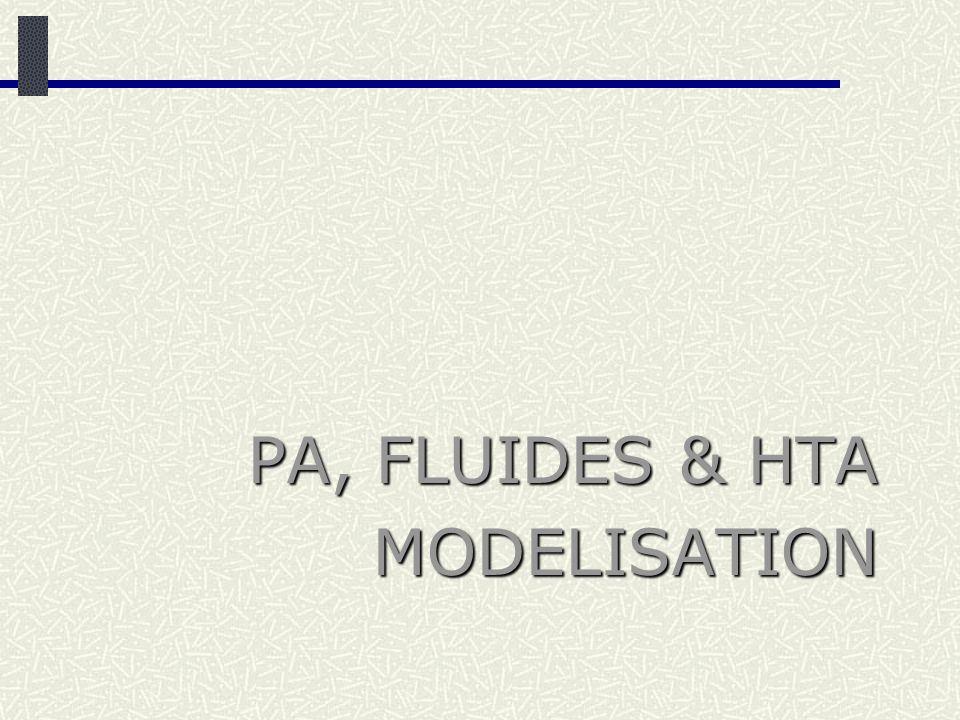 PA, FLUIDES & HTA MODELISATION